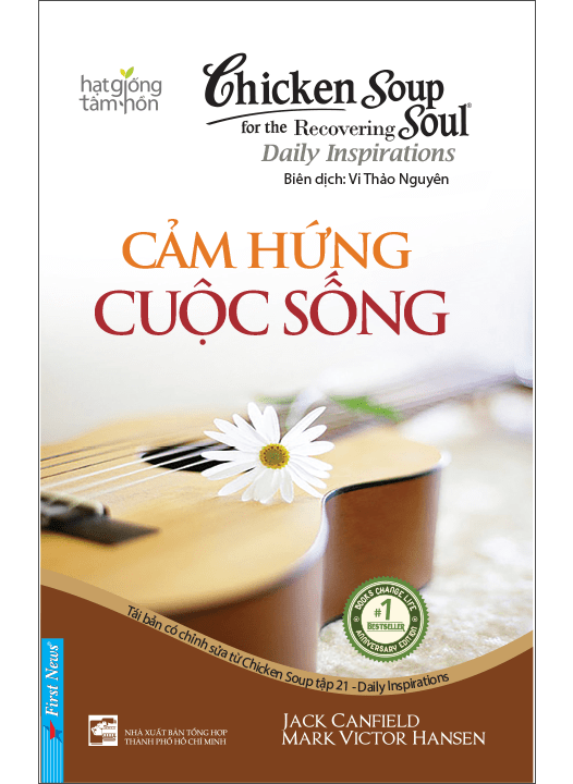 CHICKEN SOUP FOR THE RECOVERING SOUL 21 – CẢM HỨNG CUỘC SỐNG