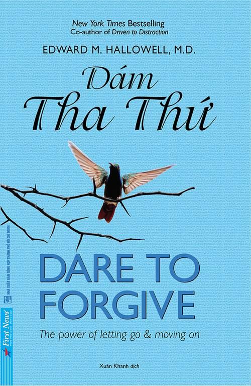 DARE TO FORGIVE - DÁM THA THỨ