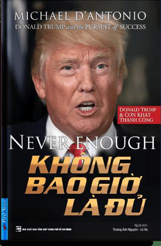 KHÔNG BAO GIỜ LÀ ĐỦ - DONALD TRUMP
